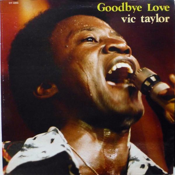VIC TAYLOR_Goodbye Love