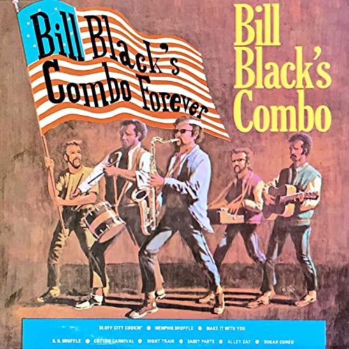 BILL BLACKS COMBO_Bill Blacks Combo Forever