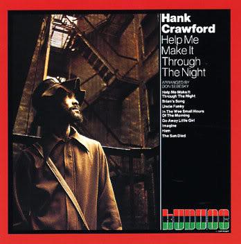 HANK CRAWFORD_Help Me Make It Through The Night