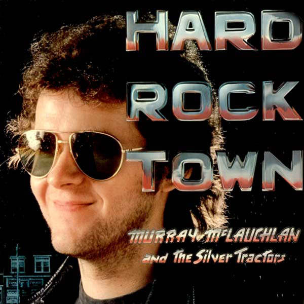 MURRAY MCLAUCHLAN_Hard Rock Town (gatefold)