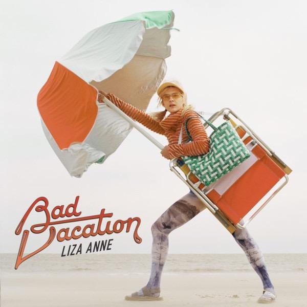 LIZA ANNE_Bad Vacation