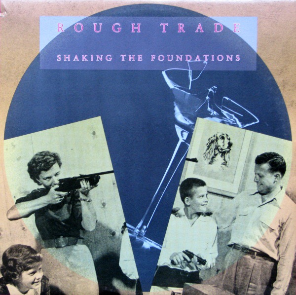 ROUGH TRADE_Shaking The Foundations