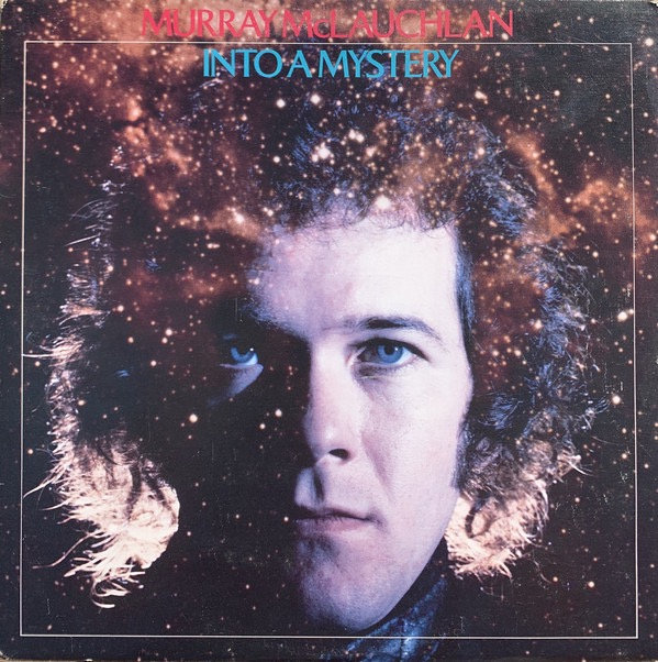 MURRAY MCLAUCHLAN_Into A Mystery