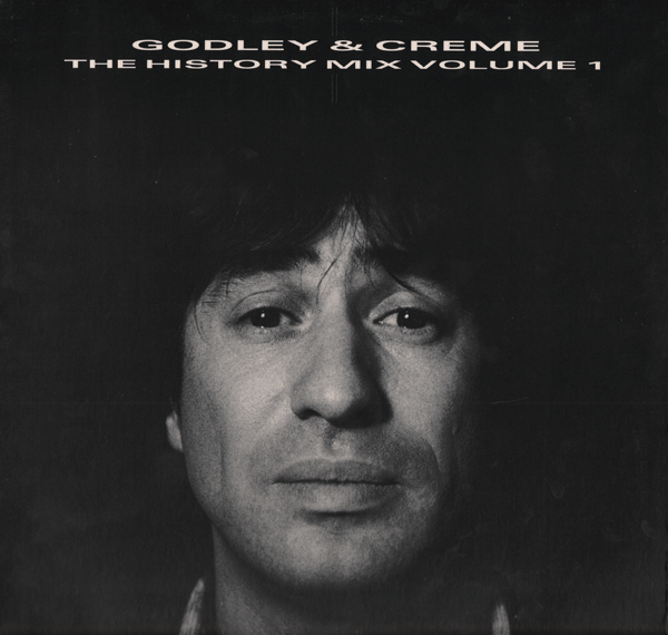 GODLEY AND CREME_The History Mix Volume 1