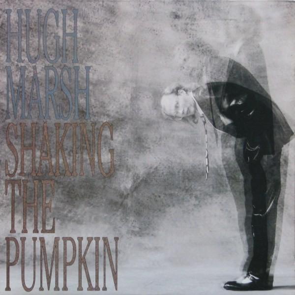 HUGH MARSH_Shaking The Pumpkin