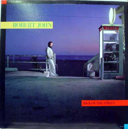 ROBERT JOHN_Back On The Street
