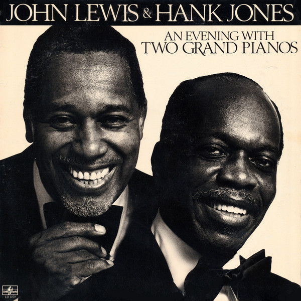 JOHN LEWIS AND HANK JONES_An Evening With Two Grand Pianos