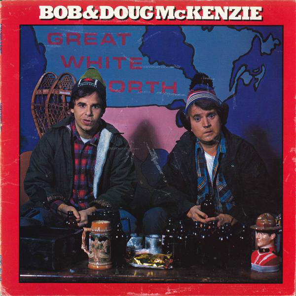 BOB AND DOUG MCKENZIE_Great White North