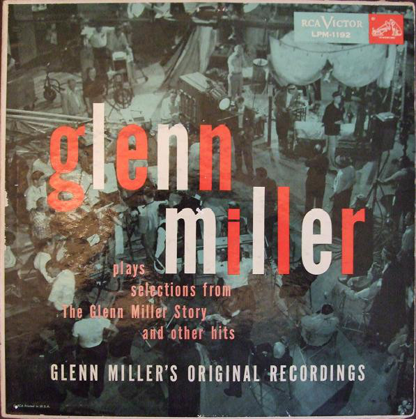 GLENN MILLER AND HIS ORCHESTRA_Glenn Miller Plays Selections From  The Glenn Miller Story And Other Hits