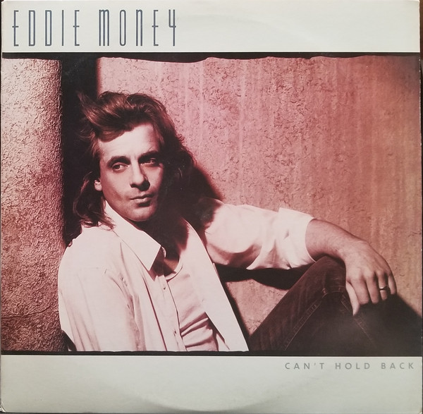 EDDIE MONEY_Can't Hold Back