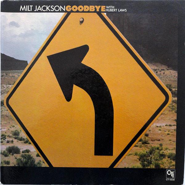 MILT JACKSON WITH HUBERT LAWS_Goodbye