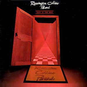 ROSSINGTON COLLINS BAND_This Is The Way