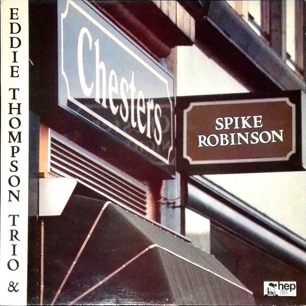 EDDIE THOMPSON TRIO; SPIKE ROBINSON_At Chesters