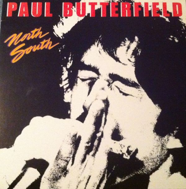 PAUL BUTTERFIELD_North South