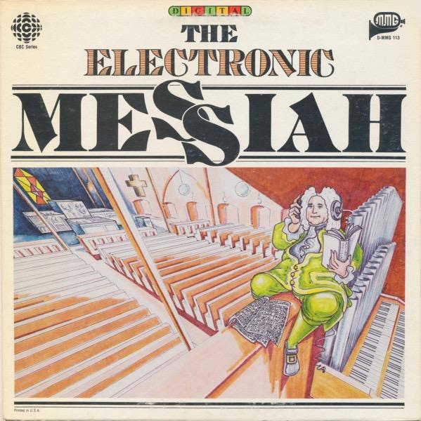 HANDEL/ELMER ISELER SINGERS_The Electronic Messiah