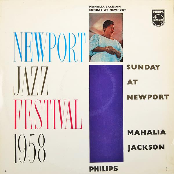 MAHALIA JACKSON_The Newport Jazz Festival 1958 - Sunday At Newport