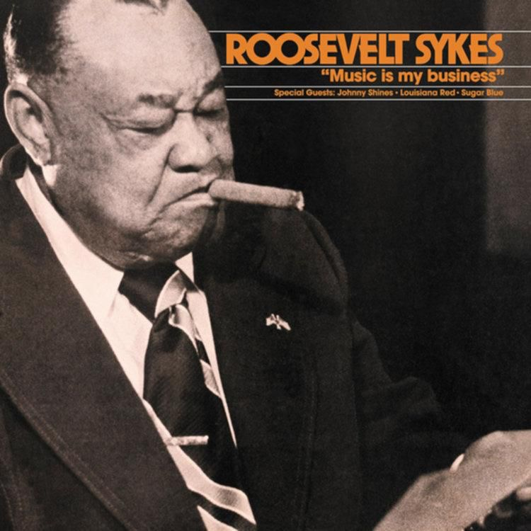 ROOSEVELT SYKES_Music Is My Business