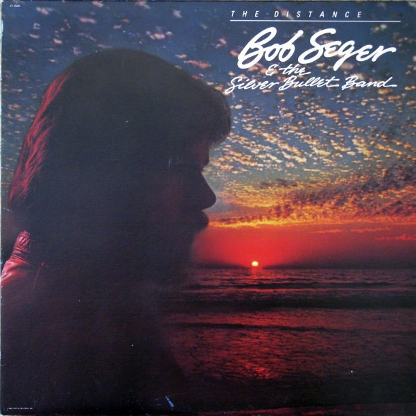 BOB SEGER AND THE SILVER BULLET BAND_The Distance