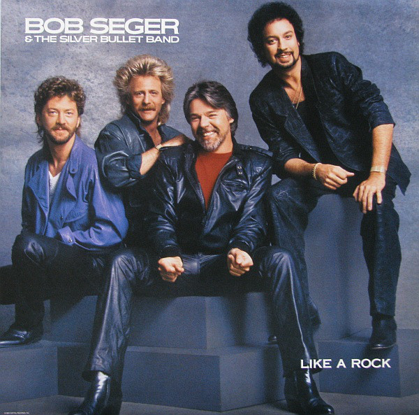 BOB SEGER AND THE SILVER BULLET BAND_Like A Rock