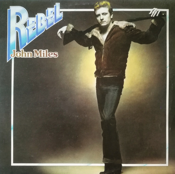 JOHN MILES_Rebel