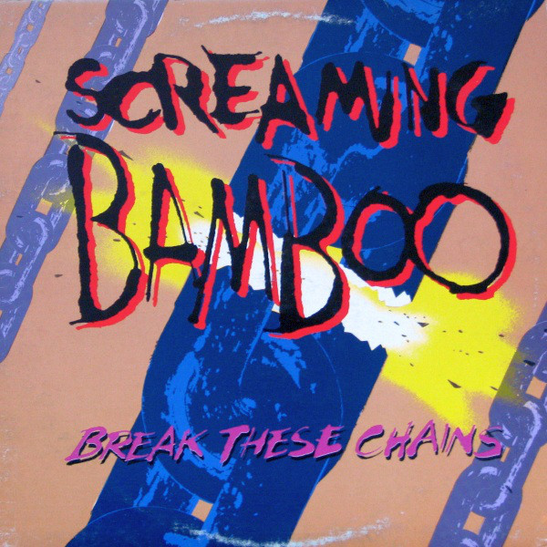 SCREAMING BAMBOO_Break These Chains