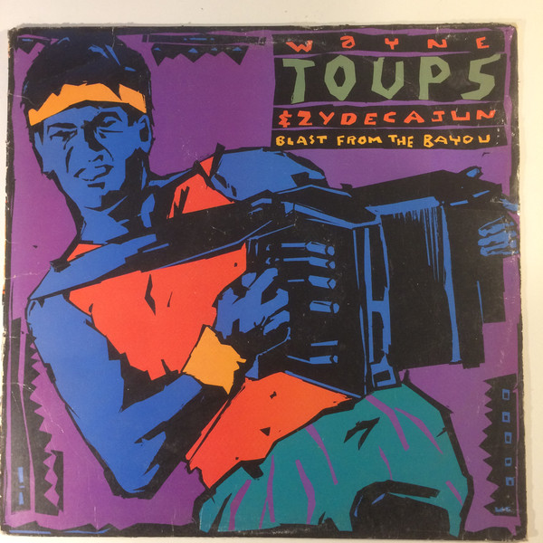 WAYNE TOUPS AND ZYDECAJUN_Blast From The Bayou