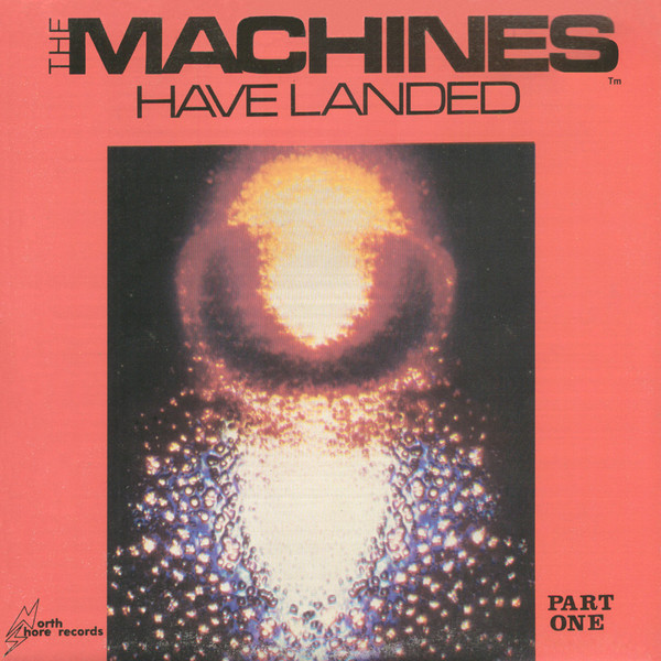THE MACHINES_The Machines Have Landed Part One