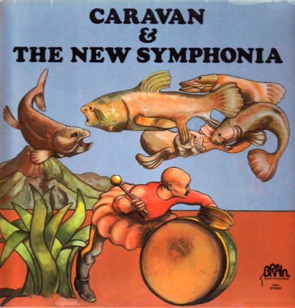 CARAVAN AND THE NEW SYMPHONIA_Caravan And The New Symphonia
