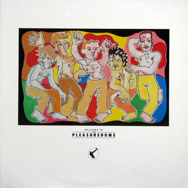 FRANKIE GOES TO HOLLYWOOD_Welcome To The Pleasuredome