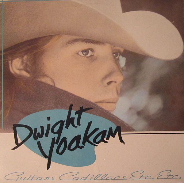 DWIGHT YOAKAM_Guitars Cadillacs Etc