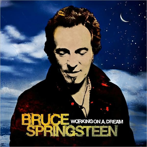 BRUCE SPRINGSTEEN_Working On A Dream