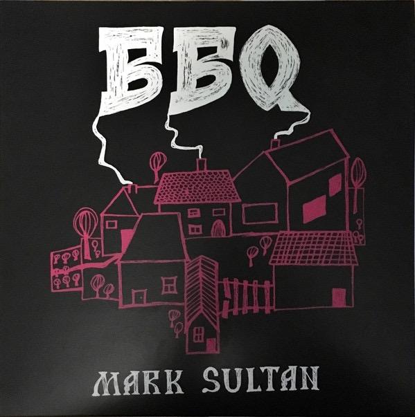 BBQ - MARK SULTAN_Bbq - Mark Sultan