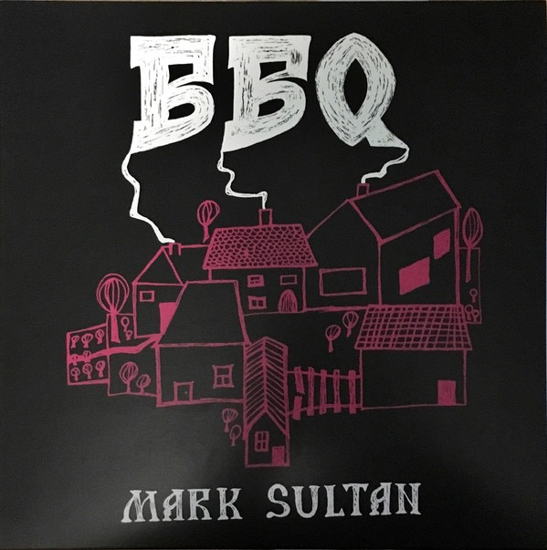BBQ - MARK SULTAN_S/T _New Release: Jan 27, 2017_
