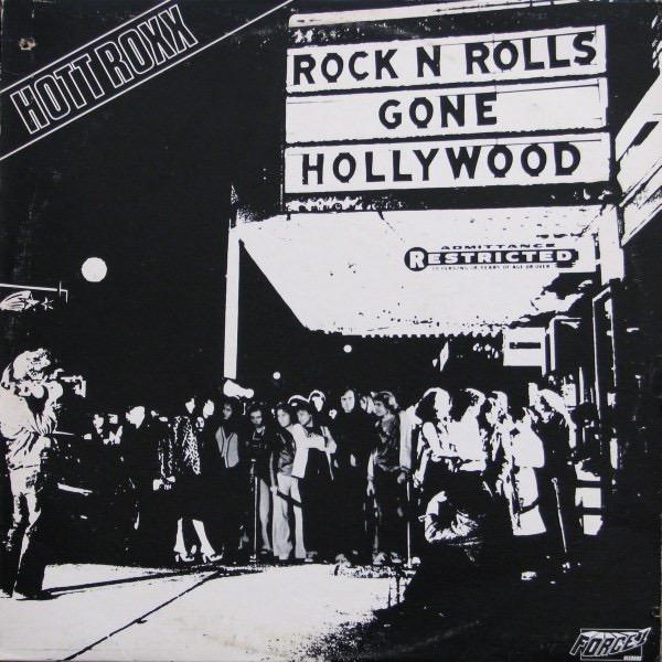 HOTT ROXX_Rock N Rolls Gone Hollywood _1978_