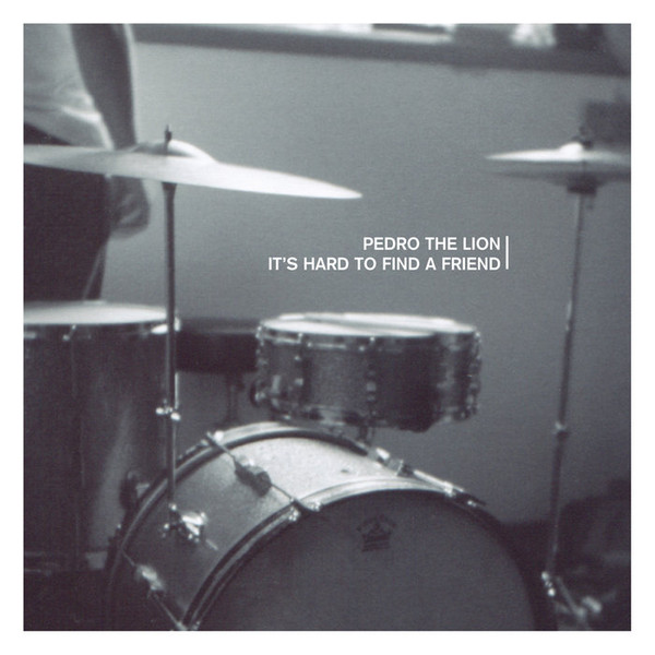 PEDRO THE LION_Its Hard to Find A Friend (INDIE STORE RELEASE - May 2018)