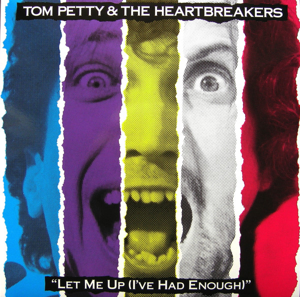 TOM PETTY AND THE HEARTBREAKERS_Let Me Up (I've Had Enough)
