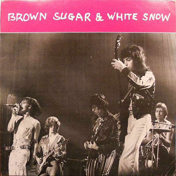 ROLLING STONES_Brown Sugar And White Snow