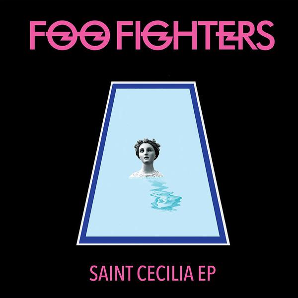FOO FIGHTERS_Saint Cecilia Ep