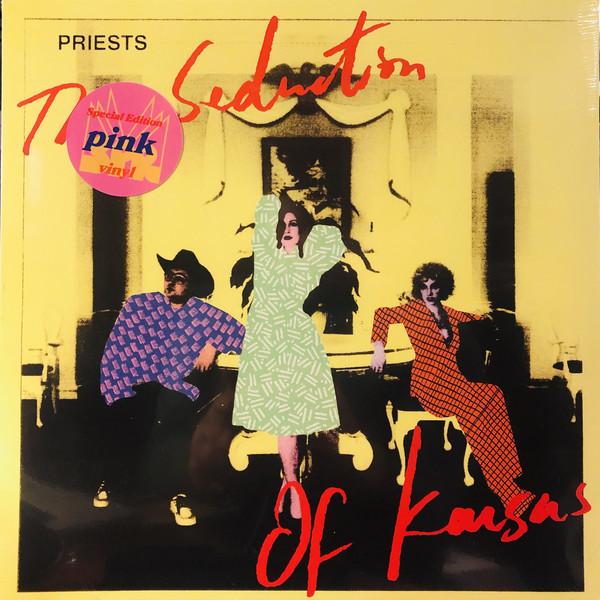 PRIESTS (2)_The Seduction Of Kansas
