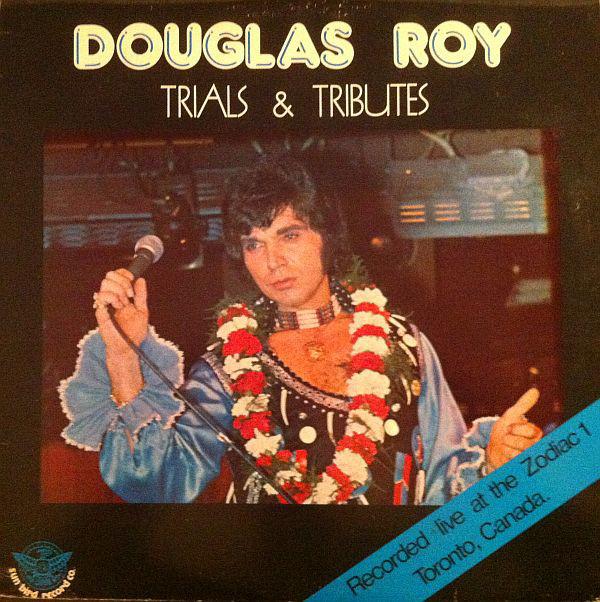 DOUGLAS ROY_Trials And Tributes
