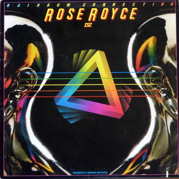 ROSE ROYCE_Rainbow Connection Iv