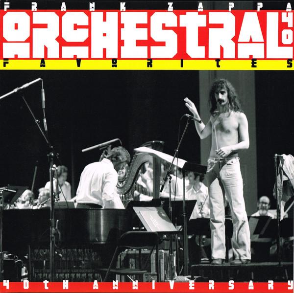 FRANK ZAPPA_Orchestral Favorites (40th Anniversary)