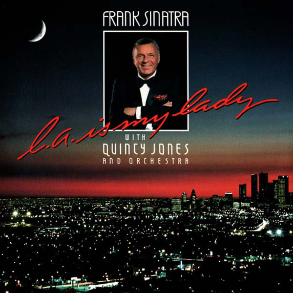 FRANK SINATRA WITH QUINCY JONES AND ORCHESTRA_L.a. Is My Lady