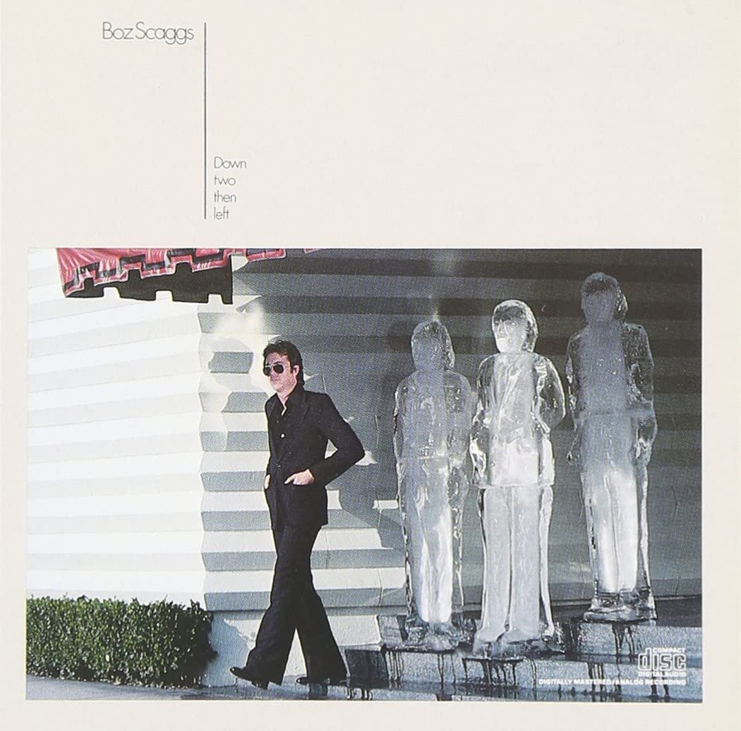 BOZ SCAGGS_Two Down Then Left