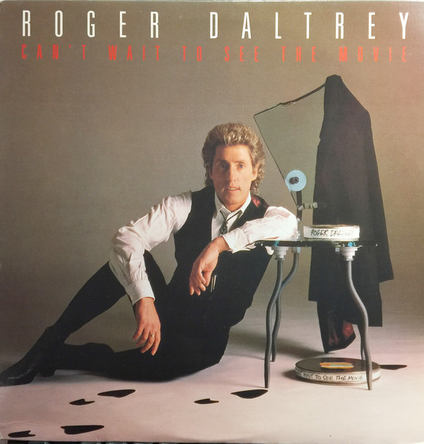 ROGER DALTREY_Cant Wait To See The Movie (w/ printed inner sleeve)