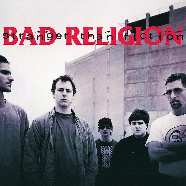 BAD RELIGION_Stranger Than Fiction (2018 remaster)