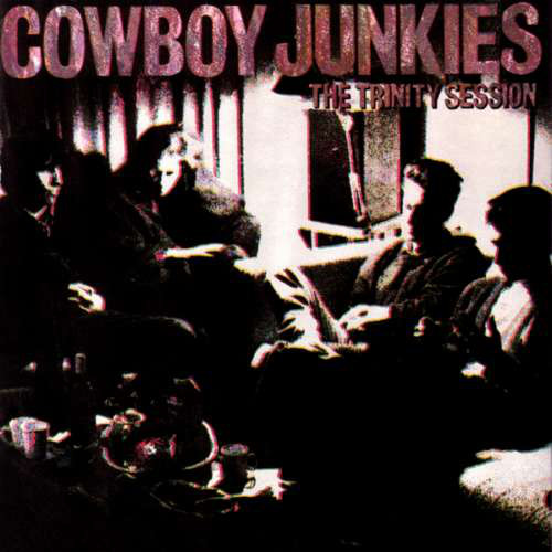 THE COWBOY JUNKIES_The Trinity Session