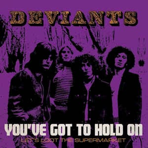 DEVIANTS_You've Got To Hold On
