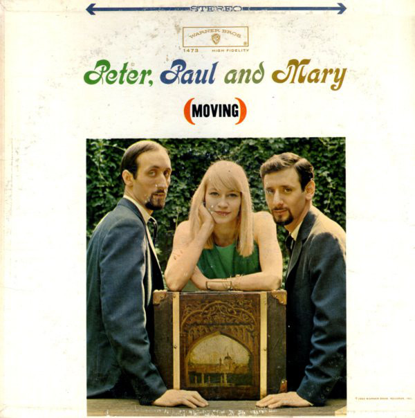 PETER PAUL AND MARY_Moving