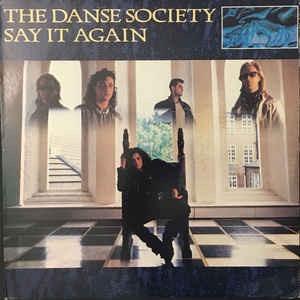 THE DANSE SOCIETY_Say It Again